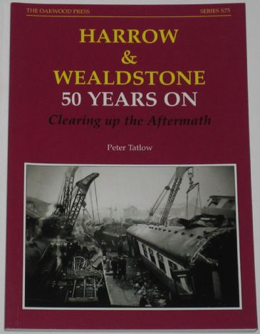 Harrow and Wealdstone 50 years on - Clearing up the Aftermath, by Peter Tatlow